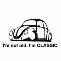 Im not old, Im classic